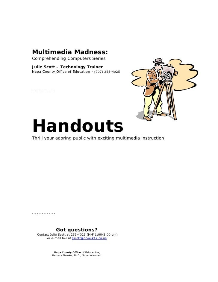 Multimedia Madness: Comprehending Computers Series Julie Scott – Technology Trainer Napa County Office of Education - (707...