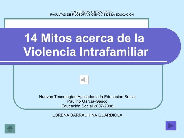 14 Mitos acerca de la  Violencia Intrafamiliar Nuevas Tecnologías Aplicadas a la Educación Social Paulino García-Gasco Edu...