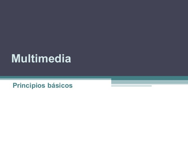 Multimedia Principios básicos