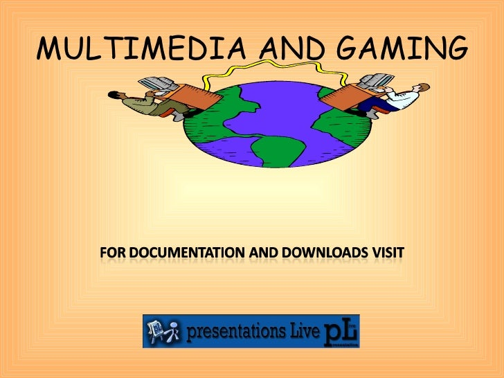 Multimedia and gaming