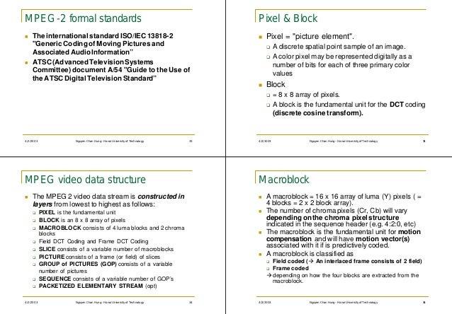 MPEG-2 formal standards                                                        Pixel & Blockn   The international standard...