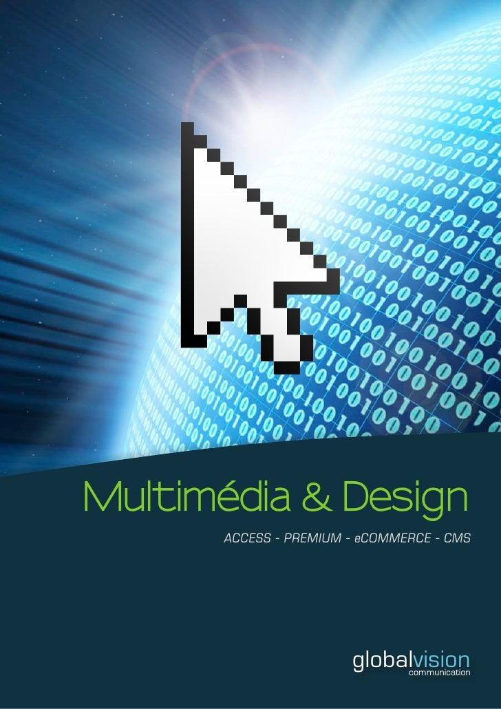 Multimédia & Design       ACCESS - PREMIUM - eCOMMERCE - CMS                            globalvision                      ...