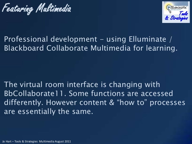 Professional development - using Elluminate / Blackboard Collaborate Multimedia for learning.<br />The virtual room interf...