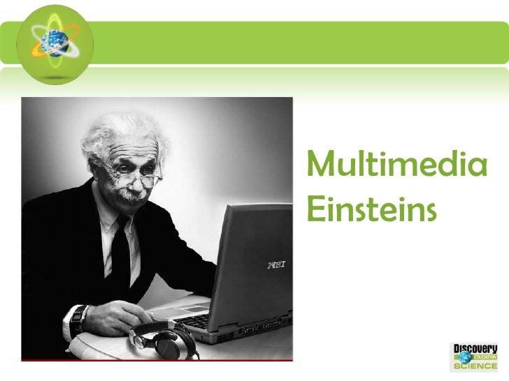 Multimedia Einsteins