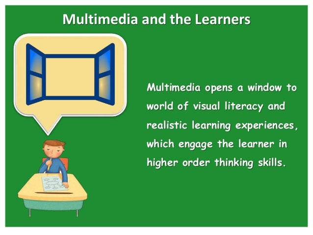 multimedia in education Extensive capitalization of education by development of interactive computer- based multimedia-augmented teaching/learning systems offers an opportunity (in .