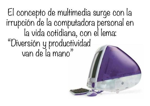 ¿Que es Multimedia? Slide 2