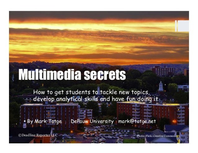 Multimedia secrets        How to get students to tackle new topics,        develop analytical skills and have fun doing it...