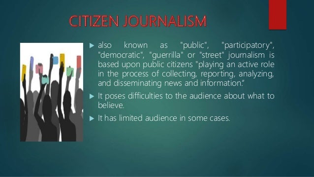  For citizen journalism to have a greater impact on traditional journalism and play an important role in the society, it ...