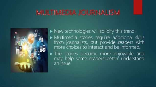 online journalism places far more power in the hands of the user, allowing the reader to challenge the traditional role ...