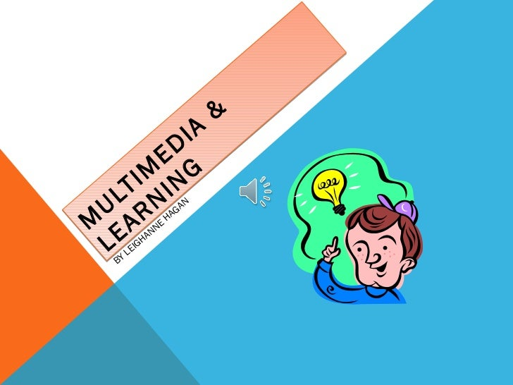 MULTIMEDIA & LEARNING BY LEIGHANNE HAGAN