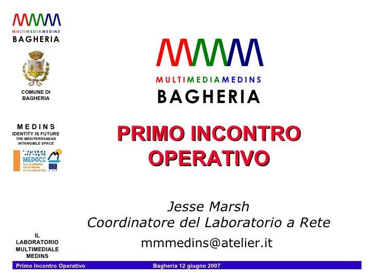 PRIMO INCONTRO OPERATIVO Jesse Marsh Coordinatore del Laboratorio a Rete mmmedins@atelier.it