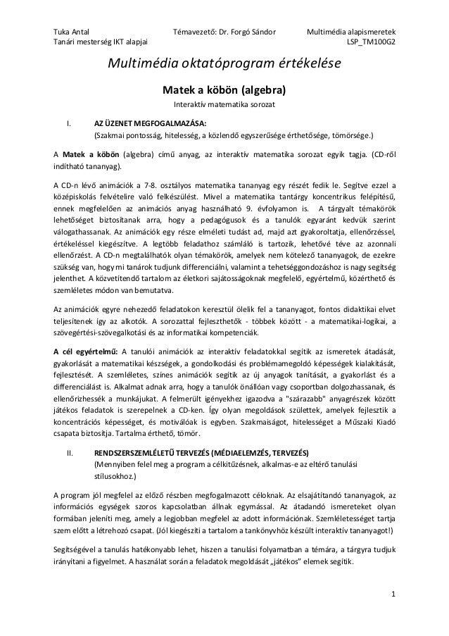Tuka Antal                          Témavezető: Dr. Forgó Sándor            Multimédia alapismeretekTanári mesterség IKT a...