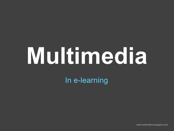 Multimedia In e-learning