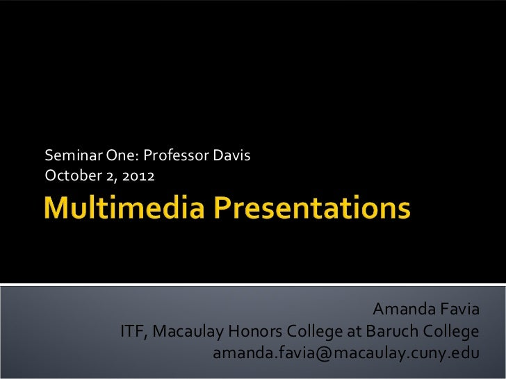 Seminar One: Professor DavisOctober 2, 2012                                           Amanda Favia          ITF, Macaulay ...
