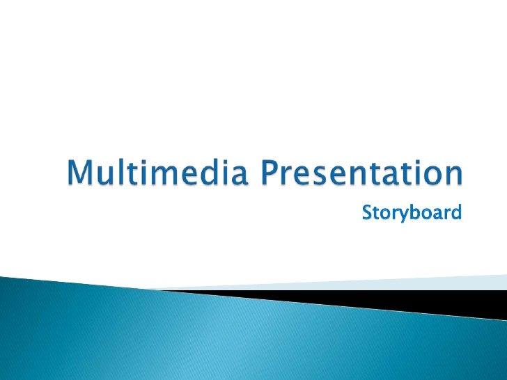 multimedia presentation storyboard