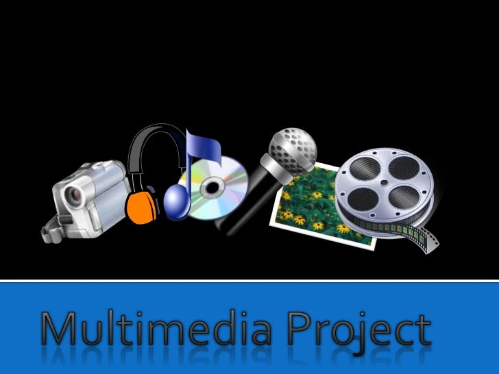 Multimedia Project<br />