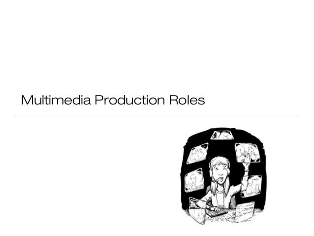Multimedia Production Roles