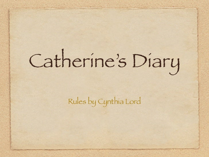 Catherine's Diary- Rules by Cynthia Lord