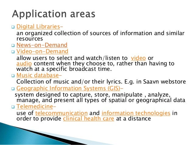 Digital Libraries- an organized collection of sources of information and similar resources  News-on-Demand  Video-on-D...