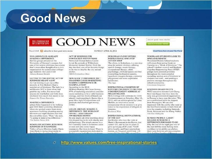 Good News     http://www.values.com/free-inspirational-stories