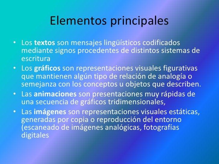 Elementos principales <br />Los textos son mensajes lingüísticos codificados mediante signos procedentes de distintos sist...