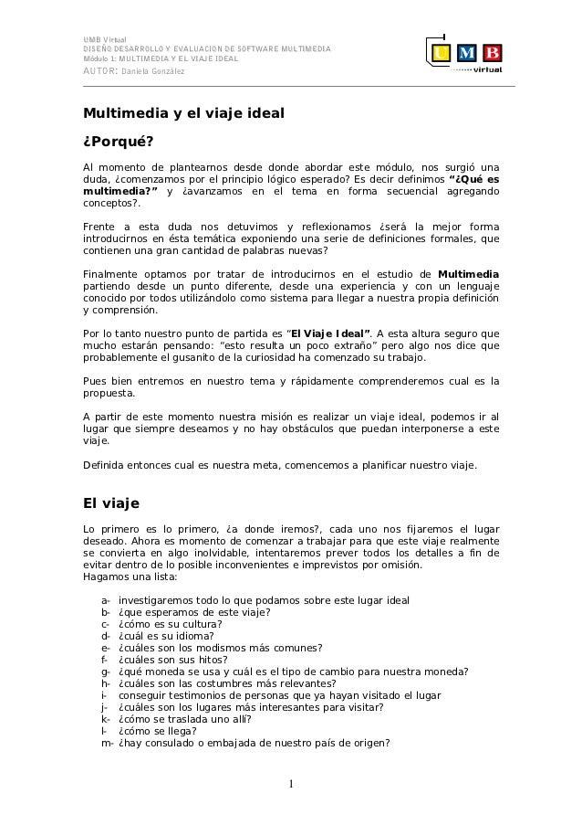 UMB VirtualDISEÑO DESARROLLO Y EVALUACION DE SOFTWARE MULTIMEDIAMódulo 1: MULTIMEDIA Y EL VIAJE IDEALAUTOR: Daniela Gonzál...