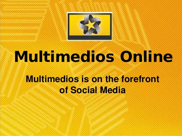 Multimedios Online Multimedios is on the forefront        of Social Media