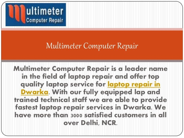 Multimeter Computer Repair is a leader name in the field of laptop repair and offer top quality laptop service for laptop ...