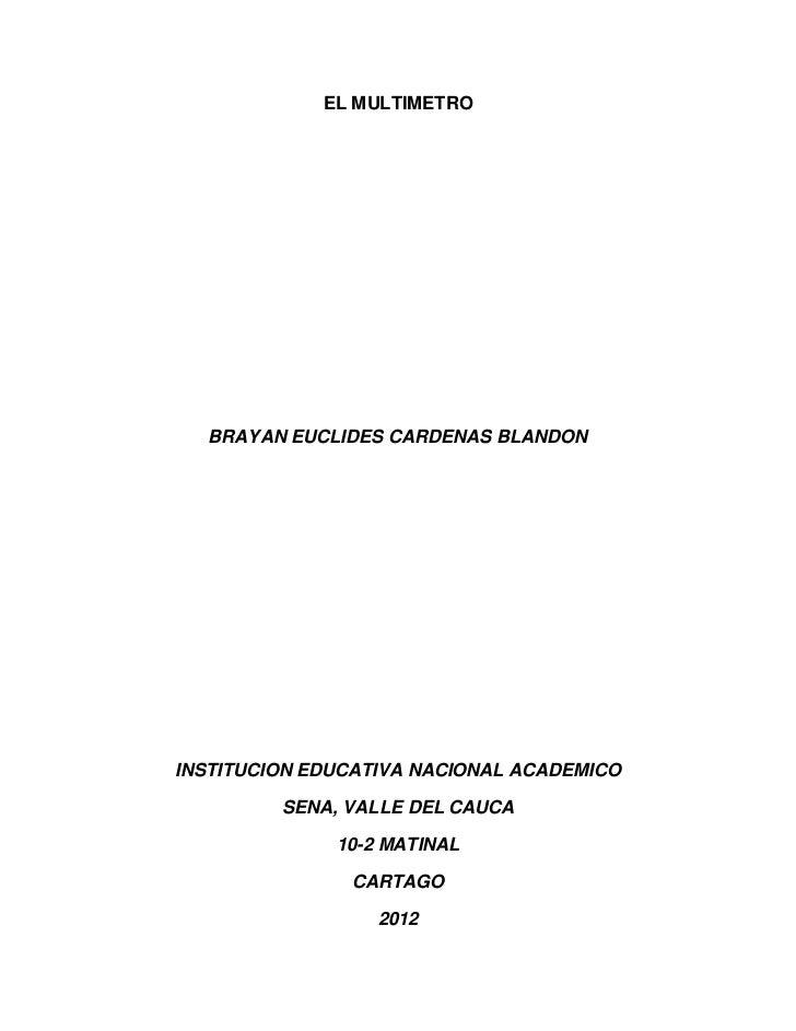 EL MULTIMETRO  BRAYAN EUCLIDES CARDENAS BLANDONINSTITUCION EDUCATIVA NACIONAL ACADEMICO         SENA, VALLE DEL CAUCA     ...