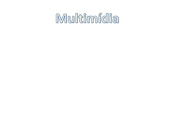 • O termo multimídia refere-se portanto a tecnologias com suporte digital para criar, manipular, armazenar e pesquisar con...