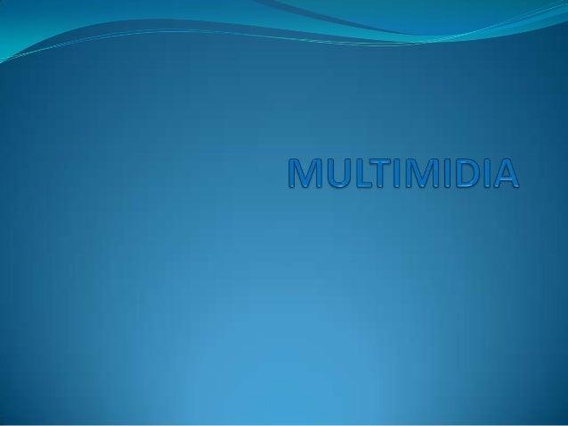  SEGUNDO A GRANDE ENCICLOPEDIA LAROUSSE CULTURAL, MULTIMIDIA É A FORMA DE COMUNICAÇÃO COM ULTILIZALÇAO DE MULTIPLOS MEIOS...