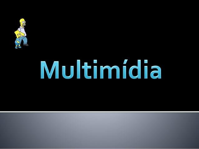 """Segundo a Grande Enciclopédia Larousse Cultural, multimídia é a """"forma de comunicação com utilização de múltiplos meios: s..."""