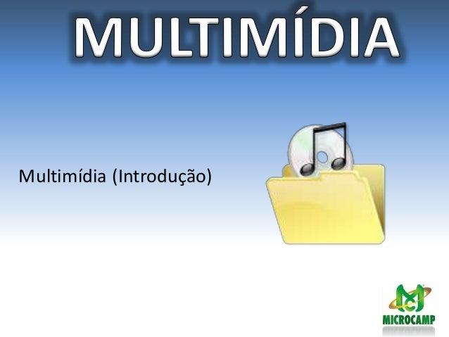 Multimídia (Introdução)