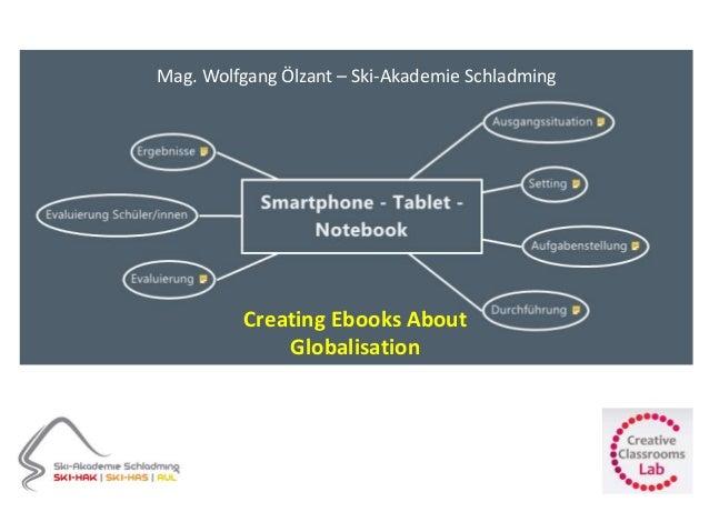 Mag. Wolfgang Ölzant – Ski-Akademie Schladming Creating Ebooks About Globalisation