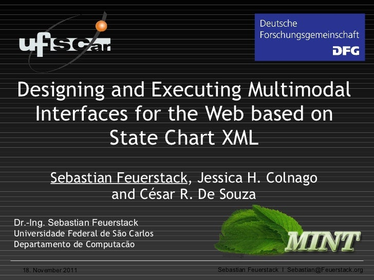 Designing and Executing Multimodal Interfaces for the Web based on State Chart XML Sebastian Feuerstack , Jessica H. Colna...