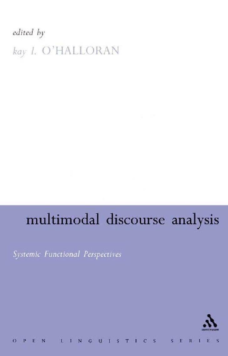 multi modal discourse analysis Multimodality, resemiotization: extending the analysis of discourse as  of discourse analysis in the  much of this early cross-semiotic or 'multi-modal.