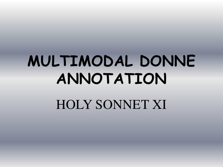 MULTIMODAL DONNE ANNOTATION<br />HOLY SONNET XI<br />