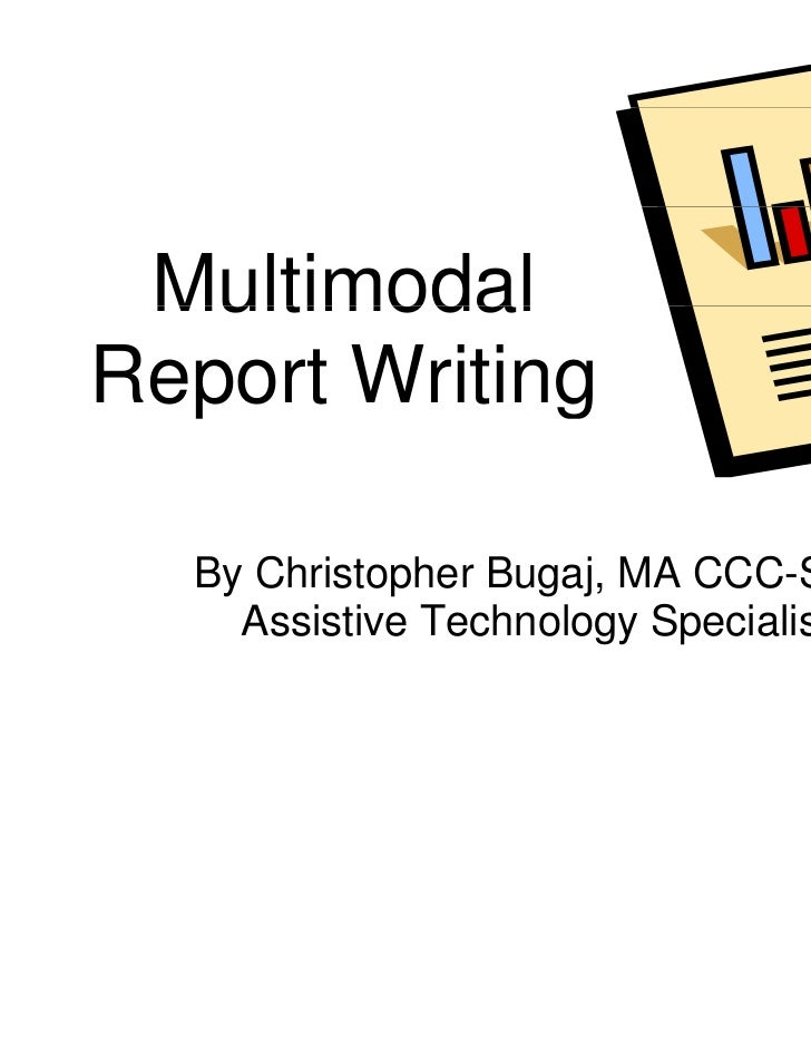 Multimodal lReport Writing  p         ng  By Christopher Bu                  ugaj, MA CCC-SLP    Assistive Techn          ...