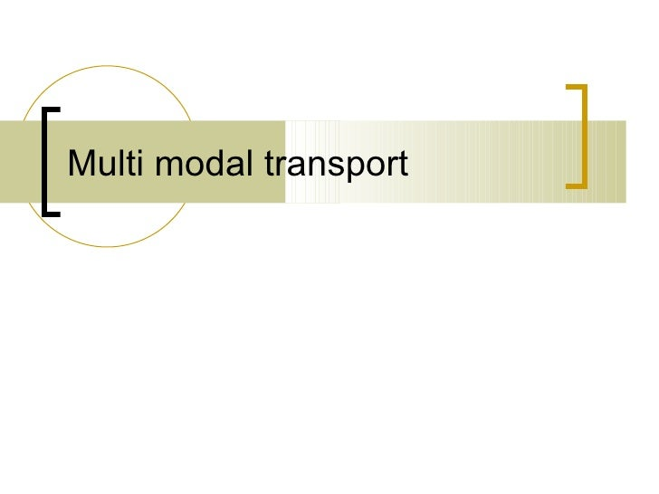 Multi modal transport