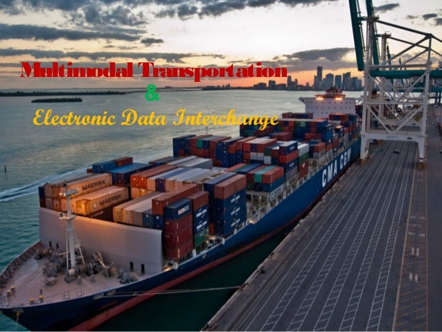 Multimodal Transportation & Electronic Data Interchange