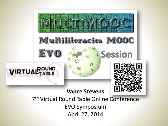Vance Stevens 7th Virtual Round Table Online Conference EVO Symposium April 27, 2014
