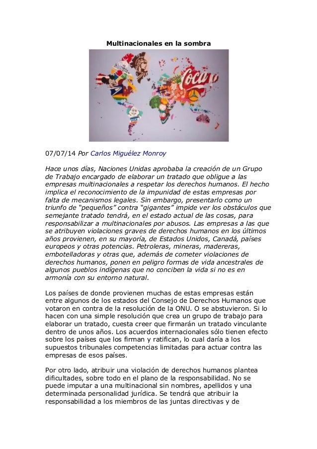 Multinacionales en la sombra 07/07/14 Por Carlos Miguélez Monroy Hace unos días, Naciones Unidas aprobaba la creación de u...