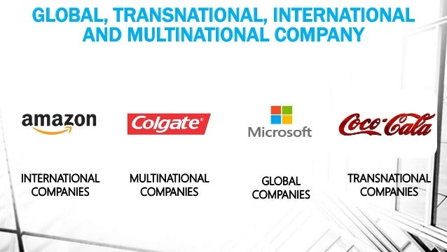 three differences between company multinational company and trans multi national company Difference between international, multinational, global and transnational companies - multinational companies have investment in.