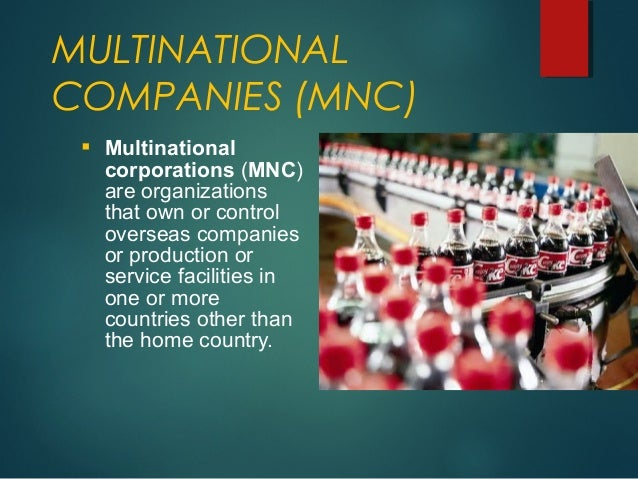 multinational corporation and the global economy This part of the globalissuesorg web site looks at the rise of corporations of multinational corporations the rise of corporations, global.