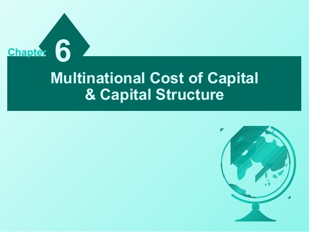 Multinational Cost of Capital & Capital Structure 6Chapter