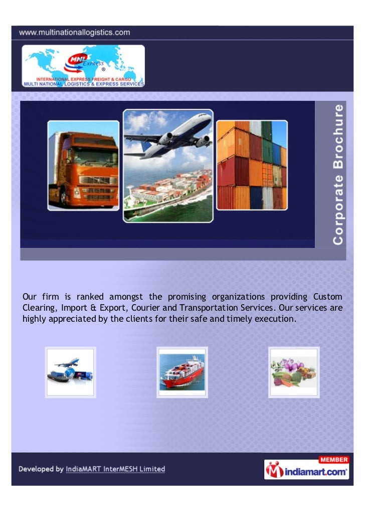 Our firm is ranked amongst the promising organizations providing CustomClearing, Import & Export, Courier and Transportati...