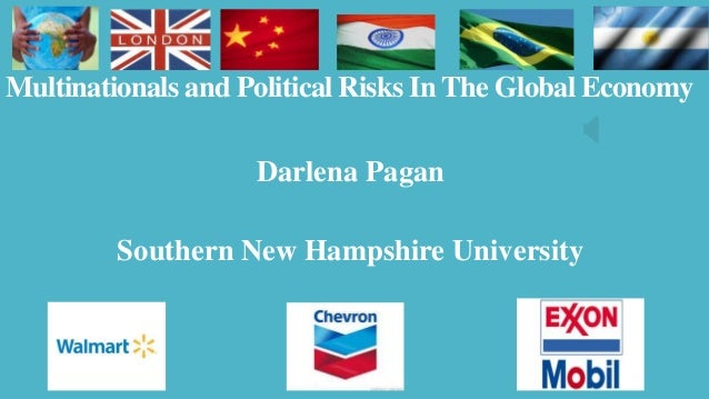 Multinationals and Political Risks In The Global Economy Darlena Pagan Southern New Hampshire University