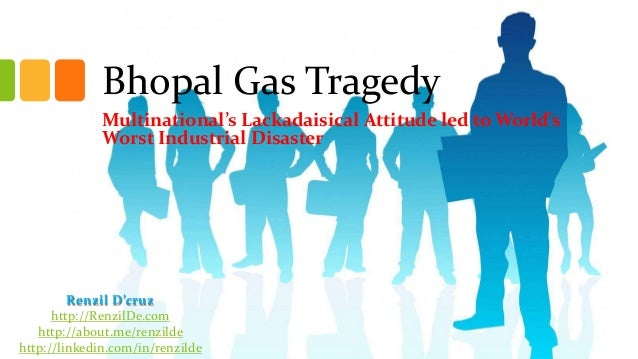 Bhopal Gas Tragedy Multinational's Lackadaisical Attitude led to World's Worst Industrial Disaster  Renzil D'cruz http://R...
