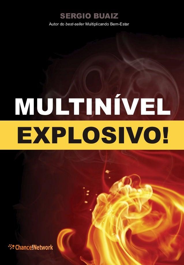 SERGIO BUAIZEXPLOSIVO!MULTINÍVELAutor do best-seller Multiplicando Bem-EstarChance!Network
