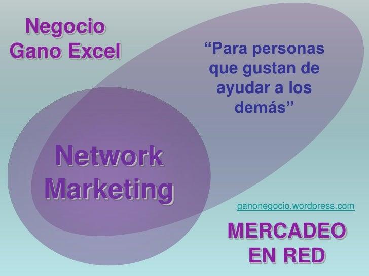 """NegocioGano Excel     """"Para personas                que gustan de                 ayudar a los                   demás""""   ..."""